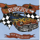 Hot Rod Deluxe/Ruby Joe