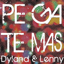 Pégate Más/Dyland & Lenny