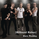 Black Wedding/Rebound Rubies