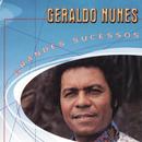 Grandes Sucessos - Geraldo Nunes/Geraldo Nunes