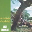 Herencia: De Hablarle A La Soledad/Jose Larralde