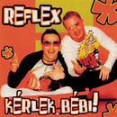 Kérlek Bébi!/Reflex