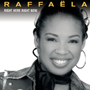 Right Here Right Now (My Heart Belongs To You)/Raffaëla