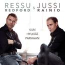 Kun hylkää parhaan/Ressu Redford & Jussi Rainio
