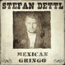 Mexican Gringo/Stefan Dettl