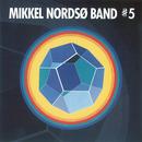 #5/Mikkel Nordsø Band