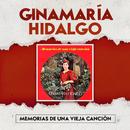 Memorias de una Vieja Canción/Ginamaría Hidalgo