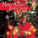 Joulun laulut/Mikko Alatalo
