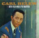 Hits Plus Ones I've Written/Carl Belew