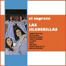 El Ingrato/Las Jilguerillas