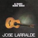 Herencia: Al Tranco Manso Nomas/Jose Larralde