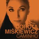 Caminho/Dorota Miskiewicz