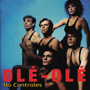 No Controles/Ole Ole