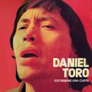 Escríbeme una Carta/Daniel Toro