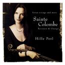 Sainte Colombe: Retrouvé & Changé/Hille Perl