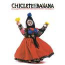 Chiclete Com Banana/Chiclete Com Banana