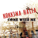 Come With Me/Kokkina Halia