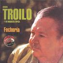 Fechoria/Anibal Troilo