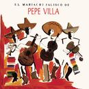 El Mariachi De Pepe Villa/Mariachi Jalisco de Pepe Villa