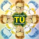Tú ((Trans-X-Remix))/Leonel García
