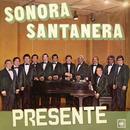 Sonora Santanera Presente/La Sonora Santanera