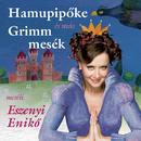 Hamupipöke és más Grimm mesék/Enikö Eszenyi