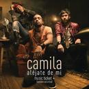Aléjate De Mi - Music Ticket+ Exclusive/Camila