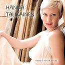 Tanssi vielä hetki/Hanna Talikainen