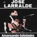 Herencia: Amansando Soledades/Jose Larralde
