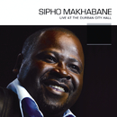 Live At The Durban City Hall/Sipho Makhabane