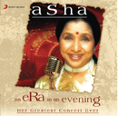 Asha - An Era In An Evening/Asha Bhosle