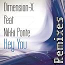 Hey You Remixes feat.Nikki Ponte/Dimension-X