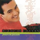 Futuro Do Presente/Ricardo Chaves