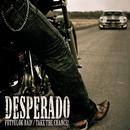 Take The Chance/Desperado