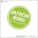 My Favorite Girl/Jayson Creer