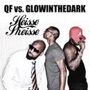 Heisse Sheisse/QF vs. Glowinthedark