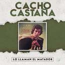 Lo Llaman El Matador/Cacho Castaña