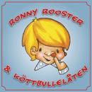 Köttbullelåten/Ronny Rooster
