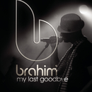My Last Goodbye/Brahim