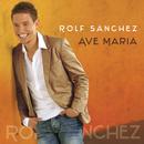 Ave Maria/Rolf Sanchez
