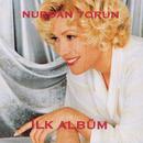 Ilk Album/Nurdan Torun