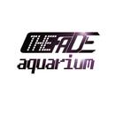 Aquarium/The FaDe