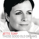 Those Good Old Dreams/Jette Torp