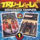 Tru La La Discografia Completa Vol.1/Tru La La