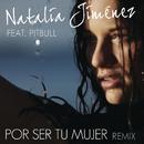 Por Ser Tu Mujer (Spanglish Motiff Remix) feat.Pitbull/Natalia Jiménez