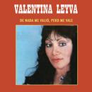 De Nada Me Valio Pero Me Vale/Valentina Leyva
