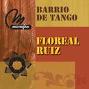 Barrio De Tango/Floreal Ruiz