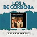 Para Que No Me Olvides/Los Cuatro de Córdoba