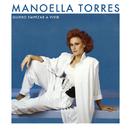 Quiero Empezar A Vivir/Manoella Torres