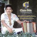 Mis Primeras Grabaciones... Mis Primeros Éxitos/Celso Piña y Su Ronda Bogotá